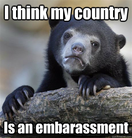 i think my country is an embarassment - Confession Bear