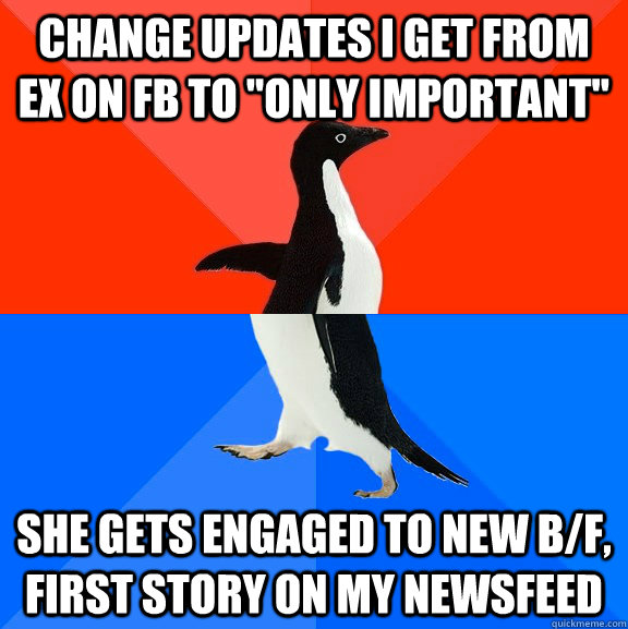 change updates i get from ex on fb to only important she g - Socially Awesome Awkward Penguin