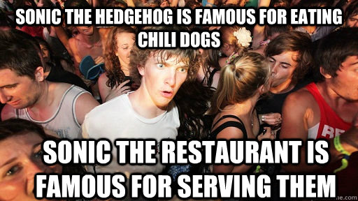 sonic the hedgehog is famous for eating chili dogs sonic the - Sudden Clarity Clarence