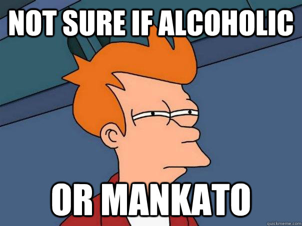 not sure if alcoholic or mankato - Futurama Fry