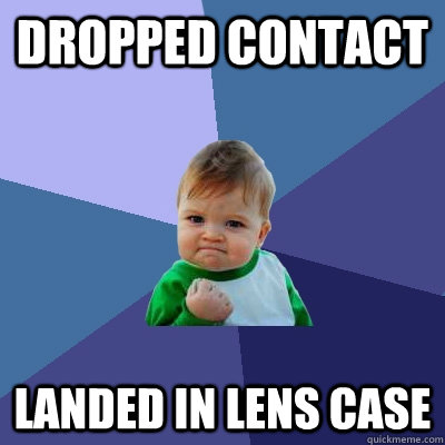 dropped contact landed in lens case - Success Kid