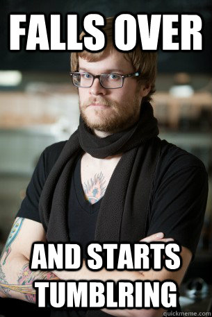 falls over and starts tumblring - Hipster Barista