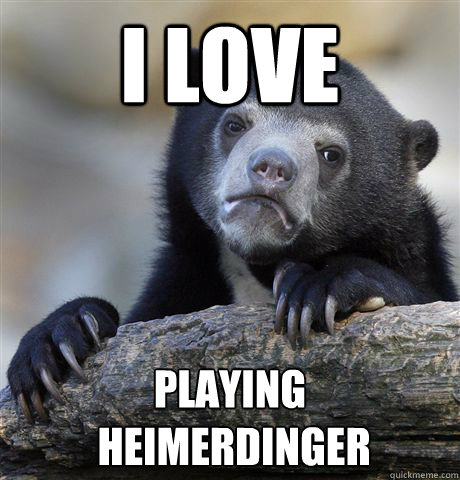 i love playing heimerdinger - Confession Bear