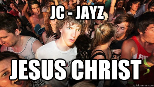jc jayz jesus christ  - Sudden Clarity Clarence