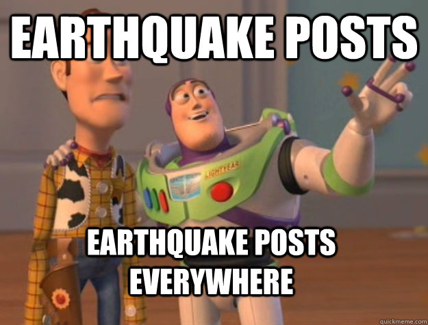 earthquake posts earthquake posts everywhere - Buzz Lightyear
