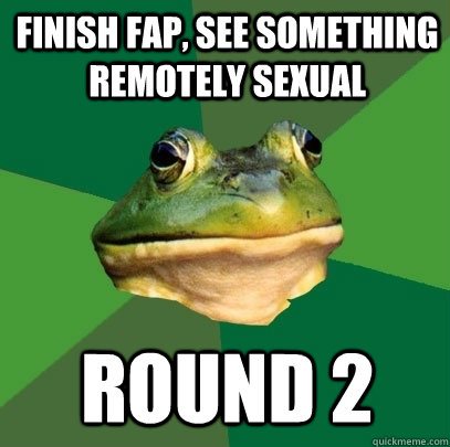 finish fap see something remotely sexual round 2 - Foul Bachelor Frog