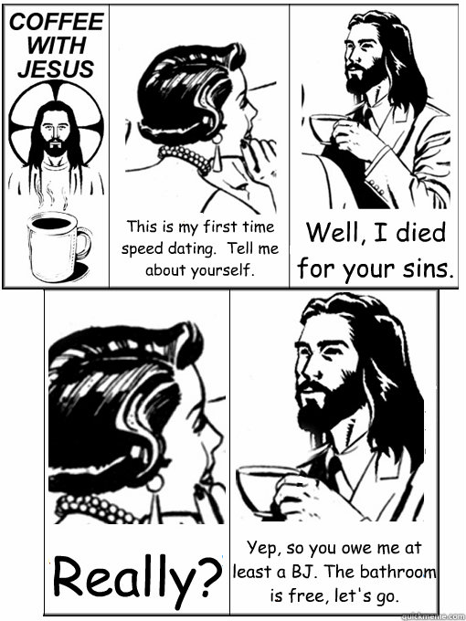 this is my first time speed dating tell me about yourself - Coffee With Jesus