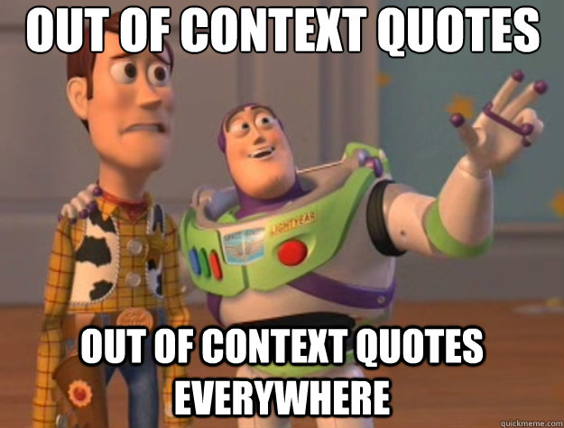 out of context quotes out of context quotes everywhere - Toy Story