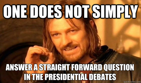 one does not simply answer a straight forward question in th - One Does Not Simply