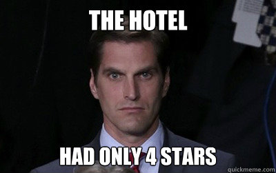 the hotel had only 4 stars - Menacing Josh Romney