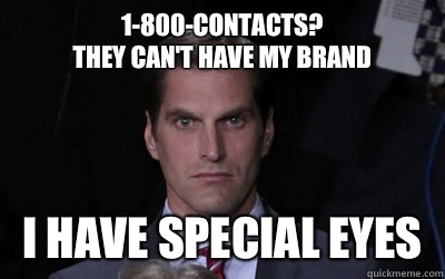 1800contacts They cant have my brand I have special eyes - Menacing Josh Romney