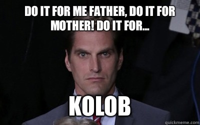 Do it for me father do it for mother Do it for Kolob - Menacing Josh Romney