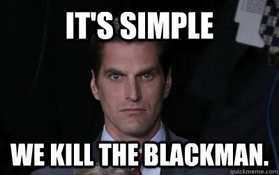 its simple we kill the blackman - Menacing Josh Romney