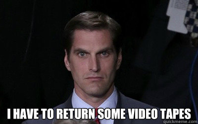 i have to return some video tapes - Menacing Josh Romney