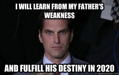 i will learn from my fathers weakness and fulfill his desti - Menacing Josh Romney