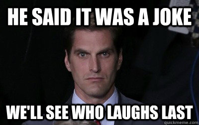 he said it was a joke well see who laughs last - Menacing Josh Romney