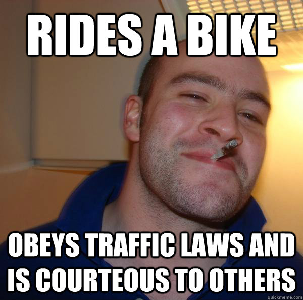 rides a bike obeys traffic laws and is courteous to others - Good Guy Greg