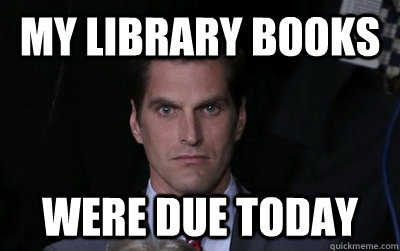 my library books were due today - Menacing Josh Romney