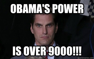 obamas power is over 9000 - Menacing Josh Romney