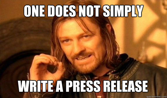 one does not simply write a press release - One Does Not Simply