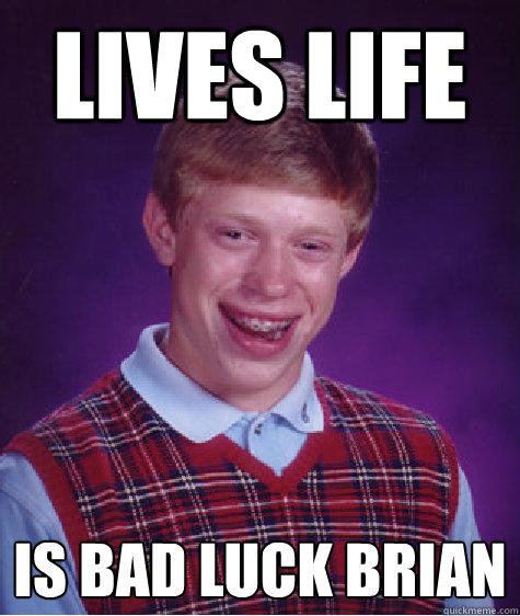 Bad Luck Brian Real Life The Image Kid