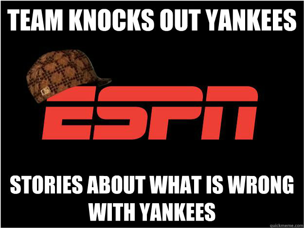 team knocks out yankees stories about what is wrong with yan - Scumbag ESPN