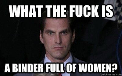 what the fuck is a binder full of women - Menacing Josh Romney