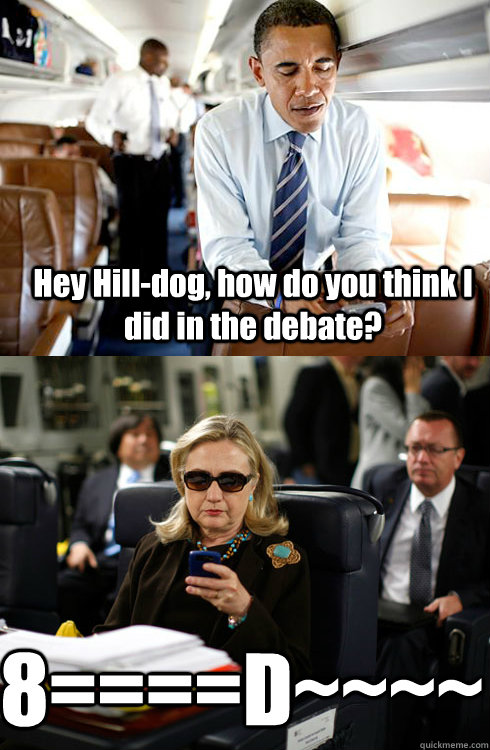 hey hilldog how do you think i did in the debate 8d - Texts From Hillary