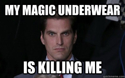 my magic underwear is killing me - Menacing Josh Romney