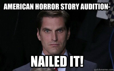 american horror story audition nailed it - Menacing Josh Romney