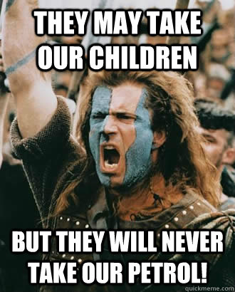 they may take our children but they will never take our petr - Braveheart stuff