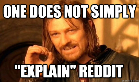 one does not simply explain reddit - One Does Not Simply
