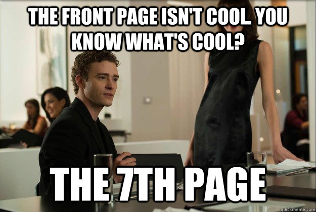 the front page isnt cool you know whats cool the 7th pag - justin timberlake the social network scene