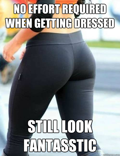 no effort required when getting dressed still look fantassti - Yoga Pants