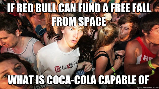 if red bull can fund a free fall from space what is cocaco - Sudden Clarity Clarence