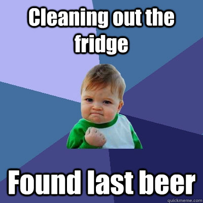 cleaning out the fridge found last beer - Success Kid