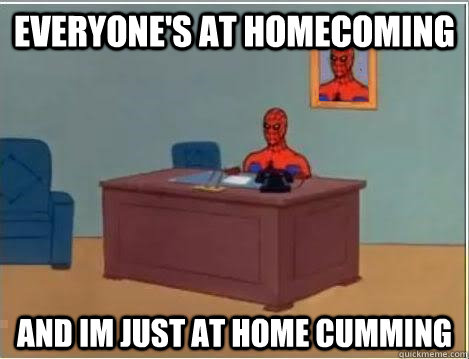 everyones at homecoming and im just at home cumming - Spiderman Desk