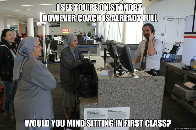 i see youre on standby however coach is already full would - Good Guy TSA