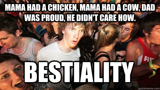 mama had a chicken mama had a cow dad was proud he didnt - Sudden Clarity Clarence