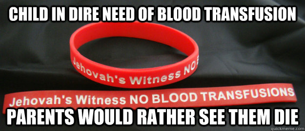 Why does the blood transfusion is forbidden in the jehovah witnesses?