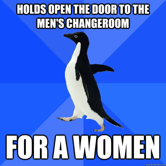 holds open the door to the mens changeroom for a women - Socially Awkward Penguin