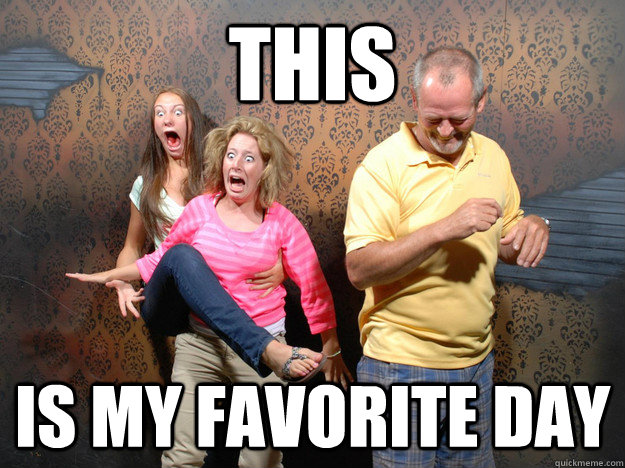 this is my favorite day - Cracked Up Father