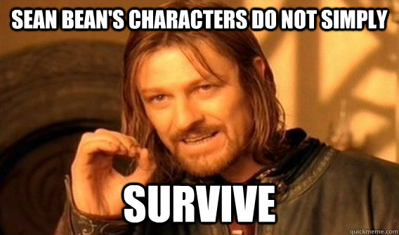 sean beans characters do not simply survive -