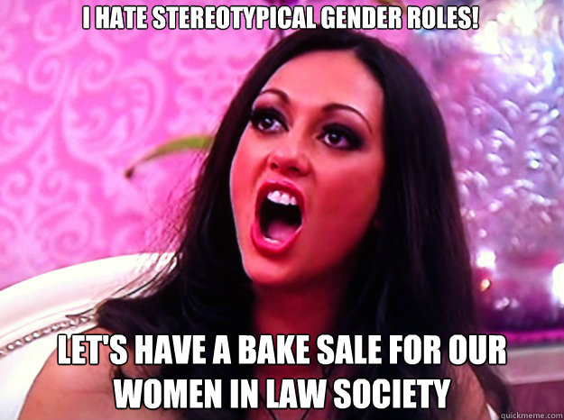 i hate stereotypical gender roles lets have a bake sale fo - Feminist Nazi