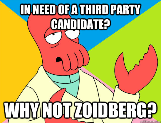 in need of a third party candidate why not zoidberg - Futurama Zoidberg