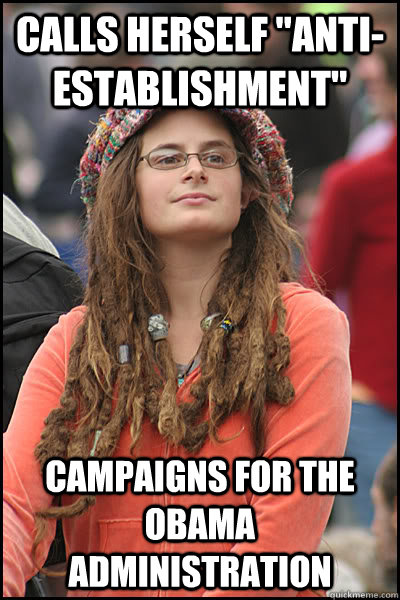 calls herself antiestablishment campaigns for the obama a - College Liberal