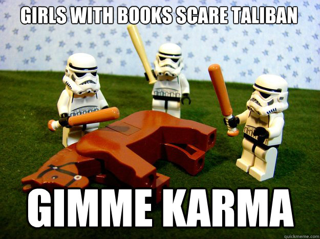 girls with books scare taliban gimme karma - Dead Horse