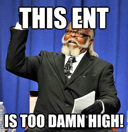 this ent is too damn high - Jimmy Mc Millian