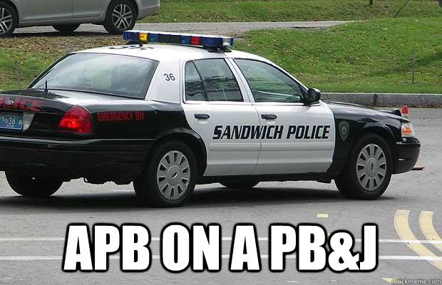 apb on a pbj - Sandwich Police