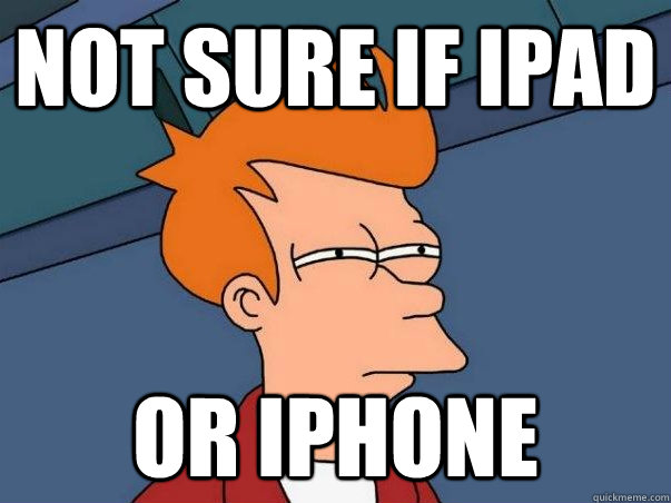 not sure if ipad or iphone - Not sure if deaf